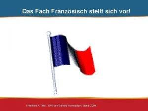 Das Fach Franzsisch stellt sich vor I Hniken