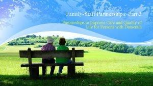 FamilyStaff Partnerships Part 3 Partnerships to Improve Care