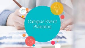 Campus Event Planning 2 Hello I am Deb