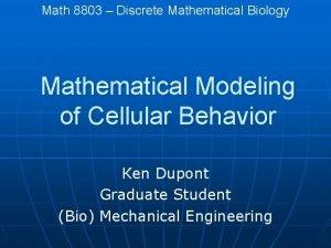 Math 8803 Discrete Mathematical Biology Mathematical Modeling of