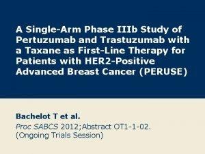 A SingleArm Phase IIIb Study of Pertuzumab and