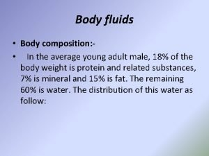 Body fluids Body composition In the average young