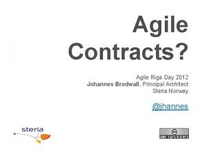Agile Contracts Agile Riga Day 2012 Johannes Brodwall