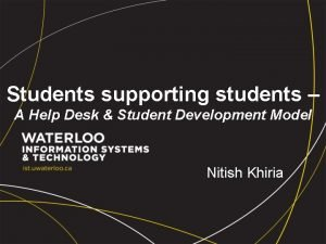 Students supporting students A Help Desk Student Development
