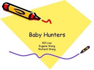 Baby Hunters Bill Liao Eugene Wang Richard Wang