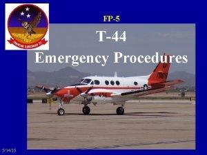 FP5 T44 Emergency Procedures 51415 Ground Emergencies Ground