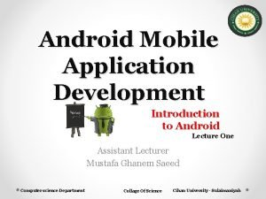 Android Mobile Application Development Introduction to Android Lecture