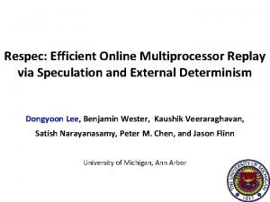 Respec Efficient Online Multiprocessor Replay via Speculation and