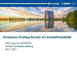 Preliminary Profiling Results of LAr SoftProto DUNE Soon