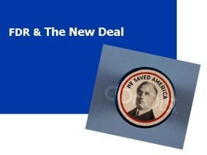 FDR The New Deal The Old Deal Pres