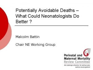 Potentially Avoidable Deaths What Could Neonatologists Do Better