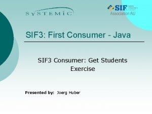 SIF 3 First Consumer Java SIF 3 Consumer