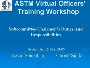 ASTM Virtual Officers Training Workshop Subcommittee Chairmens Duties