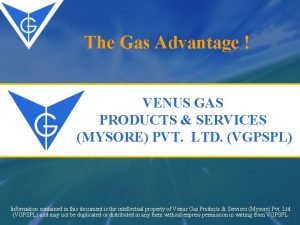 The Gas Advantage VENUS GAS PRODUCTS SERVICES MYSORE