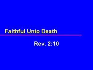 Faithful Unto Death Rev 2 10 Introduction Rev