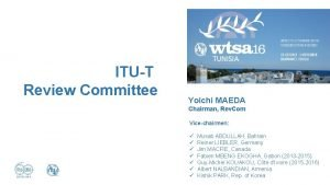 ITUT Review Committee Yoichi MAEDA Chairman Rev Com