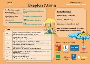 Uke 24 Juni Kontaktinformasjon Skolens hjemmeside www minskole