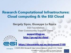 Research Computational Infrastructures Cloud computing the EGI Cloud
