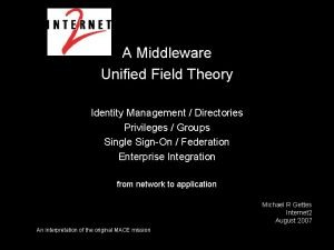 A Middleware Unified Field Theory Identity Management Directories