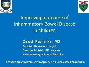Improving outcome of Inflammatory Bowel Disease in children