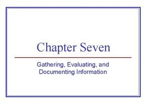 Chapter Seven Gathering Evaluating and Documenting Information Asking