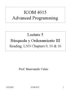 ICOM 4015 Advanced Programming Lecture 5 Bsqueda y