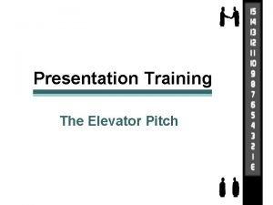 Presentation Training The Elevator Pitch 2012 BPC Elevator
