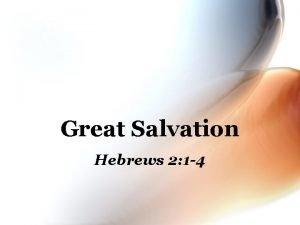 Great Salvation Hebrews 2 1 4 Hebrews 2