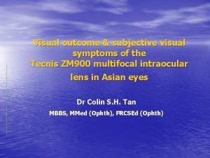 Visual outcome subjective visual symptoms of the Tecnis