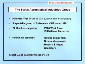 Swiss Aeronautics Industries The Swiss Aeronautical Industries Group