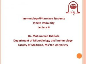 ImmunologyPharmacy Students Innate Immunity Lecture 4 Dr Mohammad