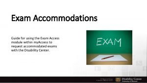 Exam Accommodations Guide for using the Exam Access
