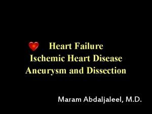 Heart Failure Ischemic Heart Disease Aneurysm and Dissection