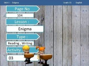 Unit 9 Enigma Page No 104 Lesson Enigma