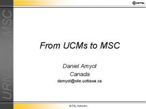 URNFR to MSC From UCMs to MSC Daniel