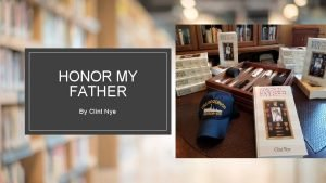 HONOR MY FATHER By Clint Nye Honor My