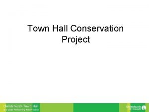 Town Hall Conservation Project Christchurch Town Hall and