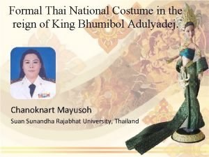 Formal Thai National Costume in the reign of