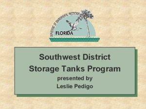 Southwest District Storage Tanks Program presented by Leslie