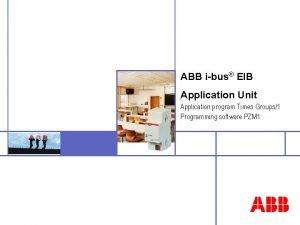 ABB ibus EIB Application Unit Application program Times