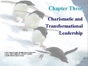 Chapter Three Charismatic and Transformational Leadership 2010 Cengage