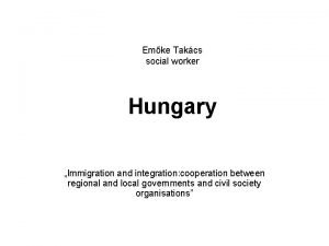 Emke Takcs social worker Hungary Immigration and integration