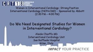 Women in Interventional Cardiology Strong Position Interventional Cardiology