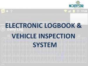 ELECTRONIC LOGBOOK VEHICLE INSPECTION SYSTEM ABOUT ELVIS electronic