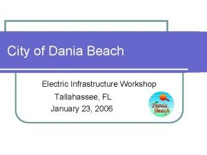 City of Dania Beach Electric Infrastructure Workshop Tallahassee