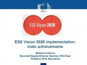 ESS Vision 2020 implementation main achievements Mariana Kotzeva