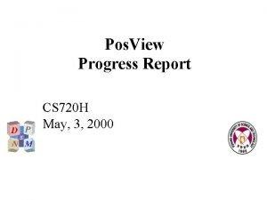 Pos View Progress Report CS 720 H May