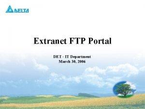 Extranet FTP Portal DET IT Department March 30