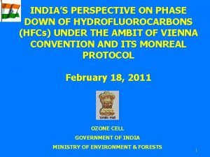 INDIAS PERSPECTIVE ON PHASE DOWN OF HYDROFLUOROCARBONS HFCs