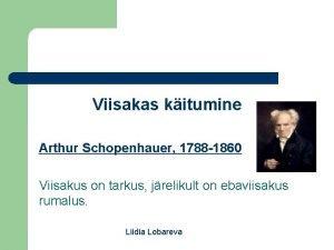 Viisakas kitumine Arthur Schopenhauer 1788 1860 Viisakus on